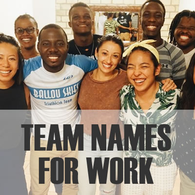 Team Names for Work - 2019: Best, Cool, Funny